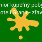 Senior kúpeľný pobyt v hoteli Granit – zľava