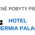 Kúpeľné pobyty – hotel Thermia Palace, Piešťany
