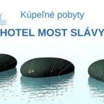 Kúpeľné pobyty – hotel Most Slávy