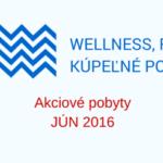 Kúpele, akciové ponuky – jún 2016