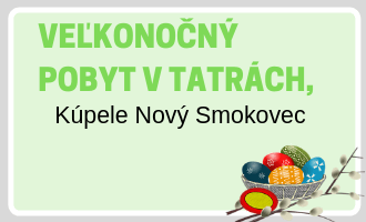 Pobyty Veľká Noc 2019 Nový Smokovec